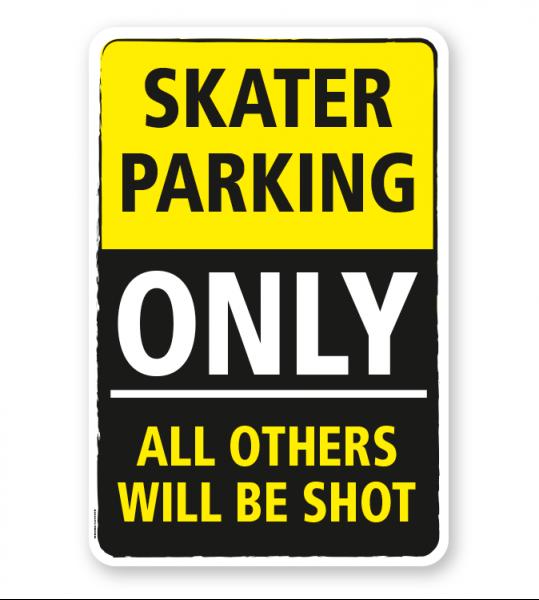 Parkplatzschild Skater parking only - all others will be shot - DS