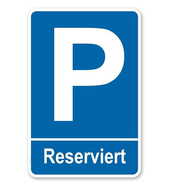 Parkplatzschild Reserviert – P
