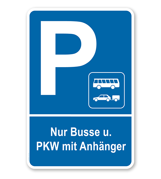 Parkplatzschild Nur Busse und PKW mit Anhänger – P