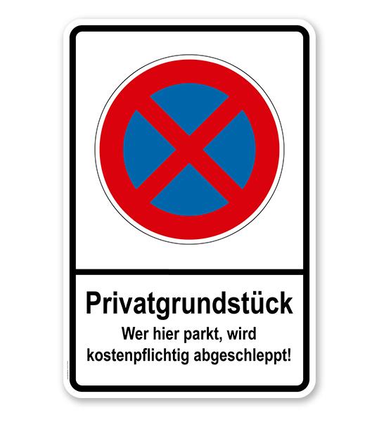 Absolutes Halteverbot - Privatgrundstück - wer hier parkt, wird kostenpflichtig abgeschleppt