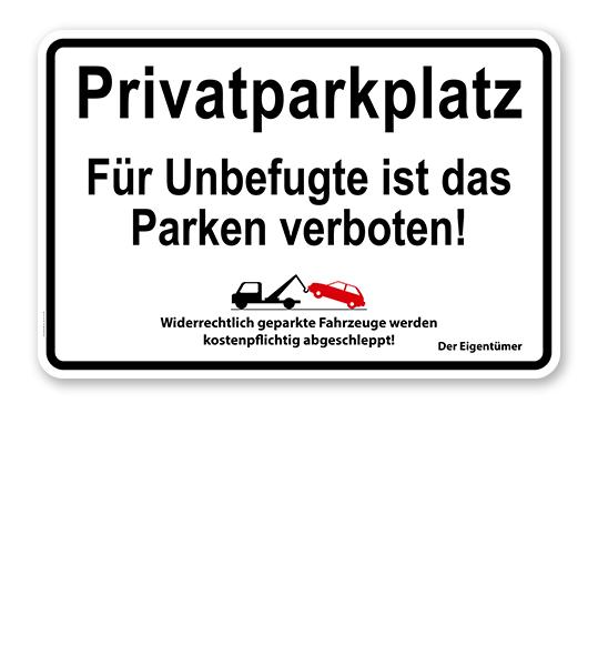 Halteverbot - Privatparkplatz - Für Unbefugte ist das Parken verboten