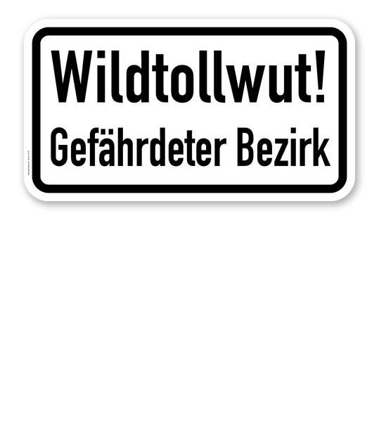 Zusatzschild Wildtollwut - Gefährdeter Bezirk – Verkehrsschild VZ 2532