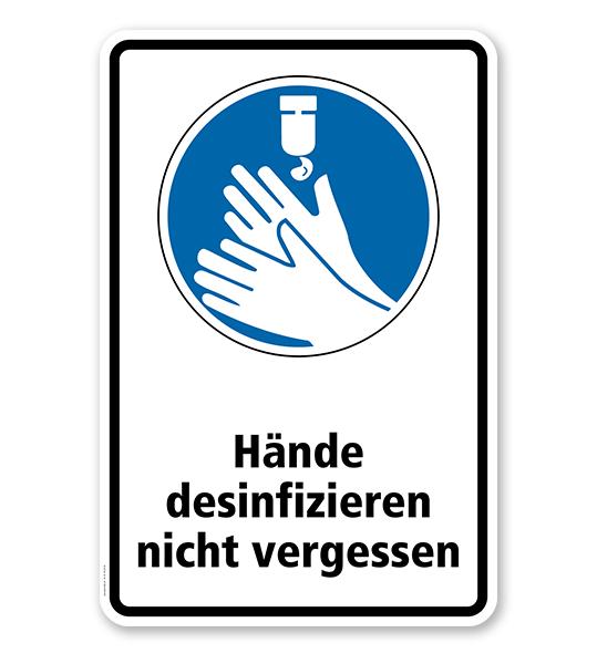 Gebotsschild Hände desinfizieren nicht vergessen
