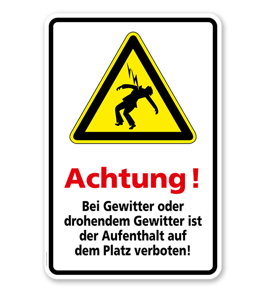 Warnschild Achtung! Bei Gewitter oder drohendem Gewitter ist der Aufenthalt auf dem Platz verboten!