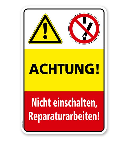Sicherheitsschild Achtung - Nicht einschalten, Reparaturarbeiten
