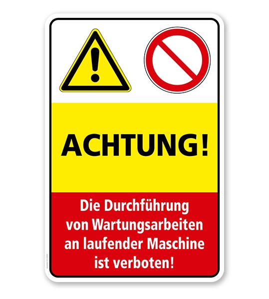 Sicherheitsschild Achtung - Die Durchführung von Wartungsarbeiten an laufender Maschine ist verboten!