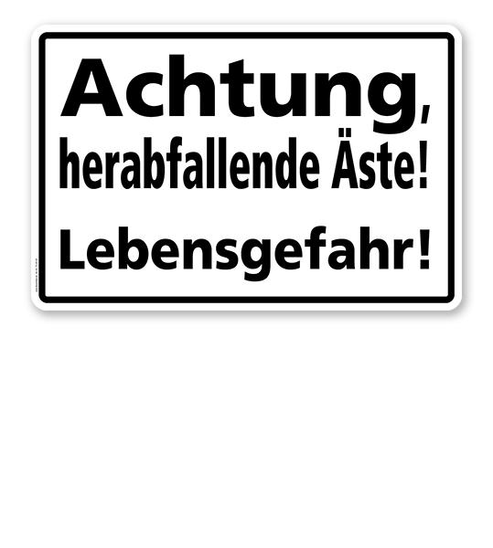 Textschild Achtung herabfallende Äste, Lebensgefahr! - TX