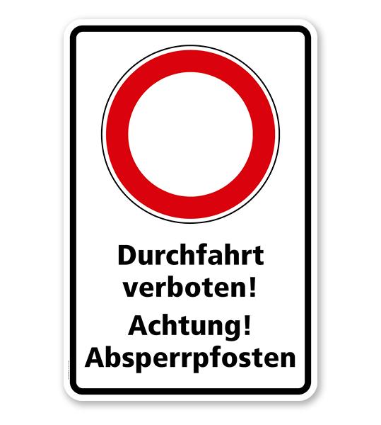 Kombischild Durchfahrt verboten. Achtung, Absperrpfosten