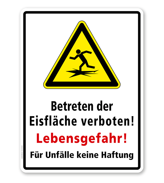Warnschild Betreten der Eisfläche verboten! Lebensgefahr! Für Unfälle keine Haftung - WH