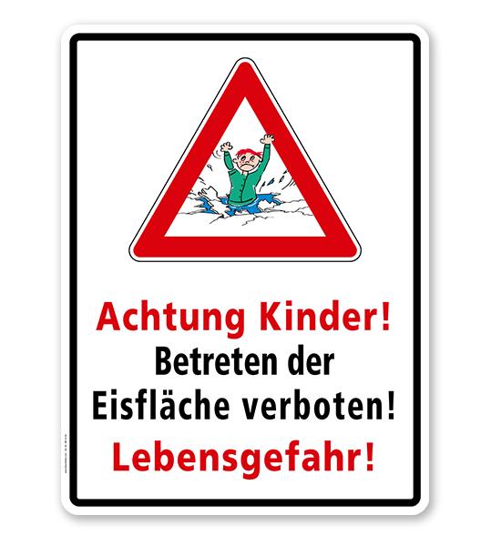Hinweisschild Achtung Kinder! Betreten der Eisfläche verboten! Lebensgefahr! - WH