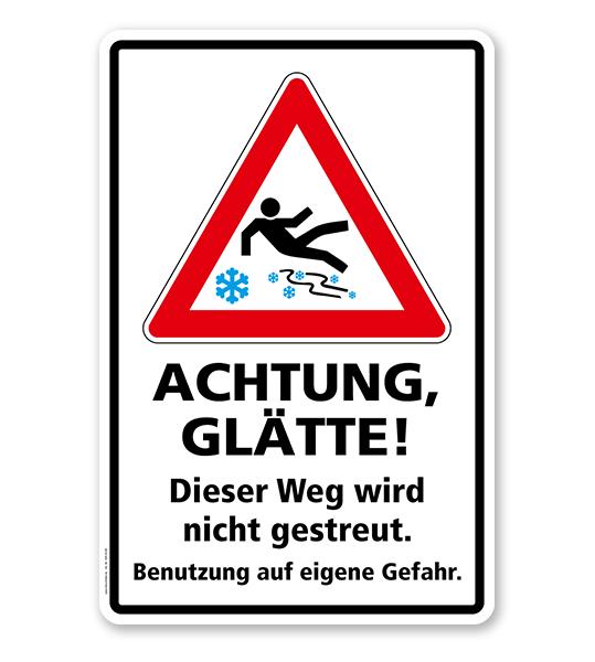 Schild Achtung, Glätte! Dieser Weg wird nicht gestreut. Benutzung auf eigene Gefahr - WH