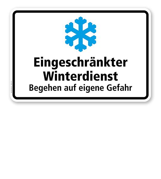 Schild Eingeschränkter Winterdienst. Begehen auf eigene Gefahr - WH