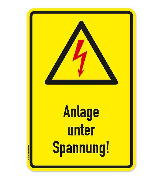 Warnschild Anlage unter Spannung