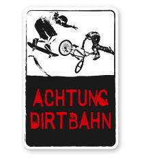 Schild Achtung, Dirtbahn - DS