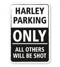 Parkplatzschild Harley parking only - all others will be shot - DS