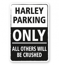 Parkplatzschild Harley parking only - all others will be crushed - DS