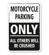 Parkplatzschild Motorcycle parking only - all others will be crushed - DS