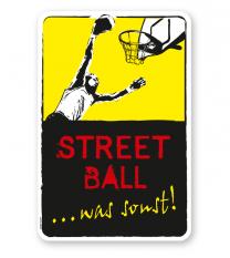 Schild Street Ball - was sonst! - DS