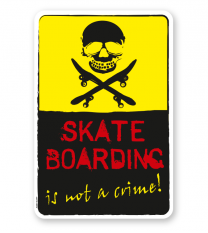 Schild Skate boarding  - is not a crime - DS