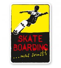 Schild Skate boarding - was sonst? - DS