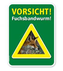 Warnschild Vorsicht, Fuchsbandwurm – G/GW