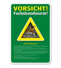 Warnschild Vorsicht, Fuchsbandwurm mit Hinweisen – G/GW