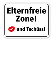 Schulschild Elternfreie Zone. Kuss und Tschüss 2 – KSP-2