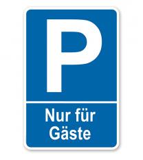Parkplatzschild Nur für Gäste – P