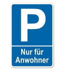 Parkplatzschild Nur für Anwohner – P