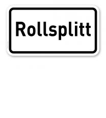 Zusatzschild Rollsplitt – Verkehrsschild VZ 1006-32
