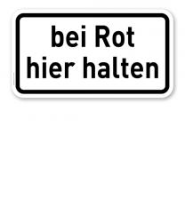 Zusatzschild Bei Rot hier halten – Verkehrsschild VZ 1012-35