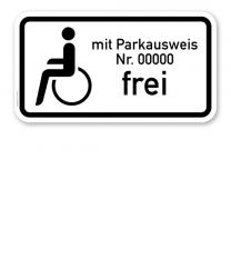 Zusatzschild Schwerbehinderte mit Parkausweis Nr. ... frei - individuelle Angabe – Verkehrsschild VZ 1020-11