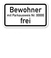 Zusatzschild Bewohner mit Parkausweis Nr. ... frei - individuelle Angabe – Verkehrsschild VZ 1020-32