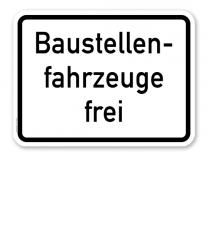 Zusatzschild Baustellenfahrzeuge frei – Verkehrsschild VZ 1028-30