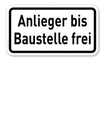 Zusatzschild Anlieger bis Baustelle frei – Verkehrsschild VZ 1028-32