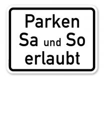 Zusatzschild Parken Samstag und Sonntag erlaubt - individuelle Angabe - dreizeilig – Verkehrsschild VZ 1042-37