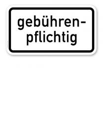 Zusatzschild Gebührenpflichtig – Verkehrsschild VZ 1053-32