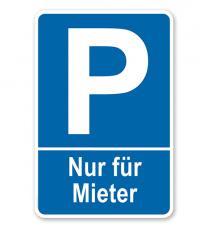 Parkplatzschild Nur für Mieter – P