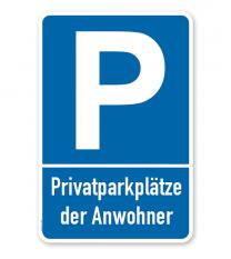 Parkplatzschild Privatparkplätze der Anwohner – P