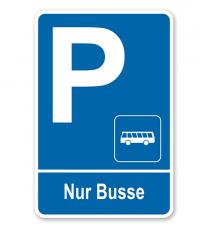 Parkplatzschild Nur Busse – P