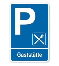 Parkplatzschild - Gaststätte – P