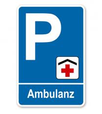 Parkplatzschild - Ambulanz – P