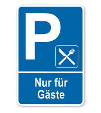 Parkplatzschild Restaurant - Nur für Gäste – P