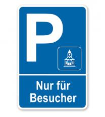Parkplatzschild Kirche - Nur für Besucher – P