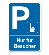 Parkplatzschild Moschee - Nur für Besucher – P