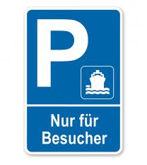 Parkplatzschild Schiffsanlegestelle / Hafen - Nur für Besucher – P