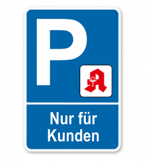 Parkplatzschild Apotheke - Nur für Kunden – P