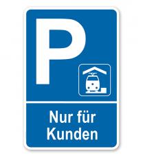 Parkplatzschild Bahnhof - Nur für Kunden – P