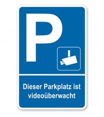 Parkplatzschild Dieser Parkplatz ist videoüberwacht – P