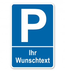 Individuelles Parkplatzschild – P